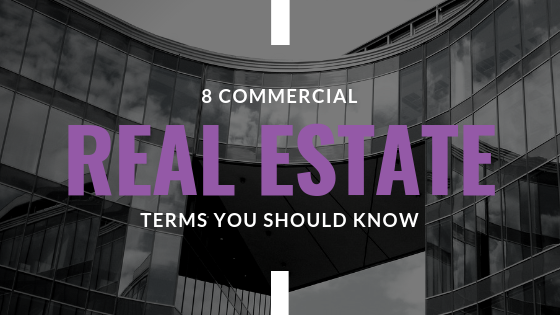 Commercial Real Estate terms you should know